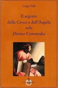 Il segreto della Croce e dell'Aquila nella Divina Commedia