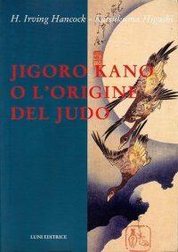 Jigoro Kano o l'Origine del Judo