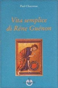 Vita semplice di Réne Guénon