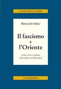 Il fascismo e l'Oriente