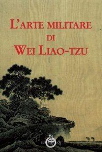 L'arte militare di Wei Liao-tzu