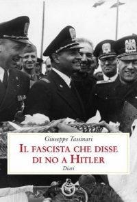 Il fascista che disse no a Hitler