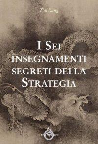 I Sei insegnamenti segreti della Strategia