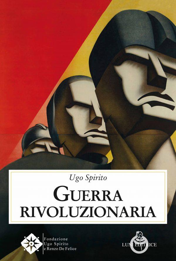 Guerra rivoluzionaria - Ugo Spirito